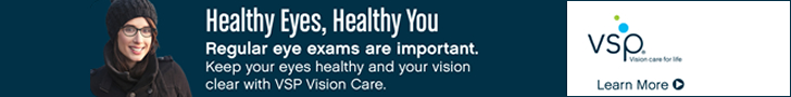 Healthy Eyes, Healthy You – Regular eye exams are important – Keep your eyes healthy and your vision clear with VSP Vision Care